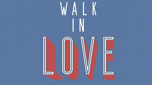 We are called to live a life walking in the love of God.